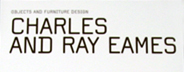 Charles & Ray Eames: Objects and Furniture Design
