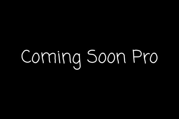 Coming Soon Pro